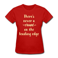 There's Never a Crowd - Women's2 - red