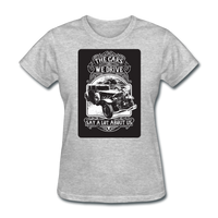 The Cars We Drive - Women's - heather gray
