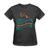 Take Me to the Ocean - 3 - Women's - heather black
