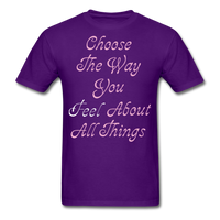 Choose the Way You Feel - Unisex - purple
