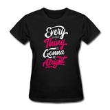 Every Little Thing is Gonna Be Alright - Women's - black