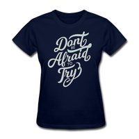 Don't be Afraid to Try - Women's - navy