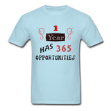 1 Year Has 365 Opportunities - Men's - powder blue