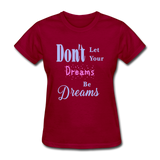 Don't Let Your Dreams Be Dreams - dark red