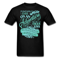 I'd Rather Die on an Adventure - Men's - black