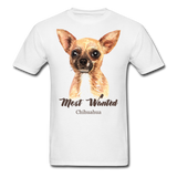 Most Wanted Chihuahua - Unisex - white