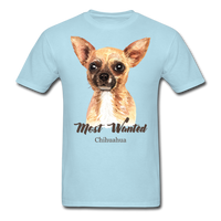 Most Wanted Chihuahua - Unisex - powder blue
