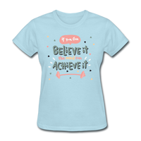 If You Can Believe It - Women's - powder blue