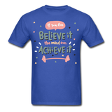 If You Can Believe It - Unisex - royal blue