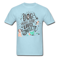 Dogs Lives Complete - Unisex - powder blue