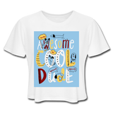 Awesome Cool Dude - Cropped Women's - white