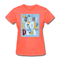 Awesome Cool Dude - Women's - heather coral