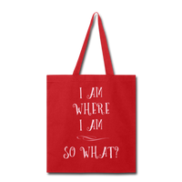 I Am Where I Am - Tote - red