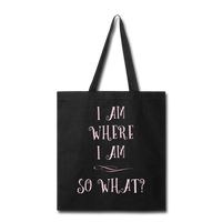 I Am Where I Am - Tote - black