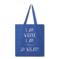 I Am Where I Am - Tote - royal blue