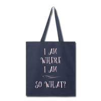 I Am Where I Am - Tote - navy