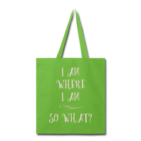 I Am Where I Am - Tote - lime green