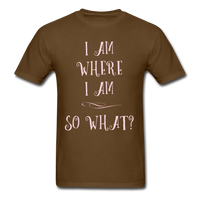 I Am Where I Am - Unisex - brown