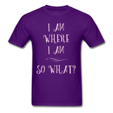 I Am Where I Am - Unisex - purple