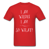 I Am Where I Am - Unisex - red