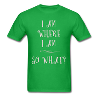 I Am Where I Am - Unisex - bright green