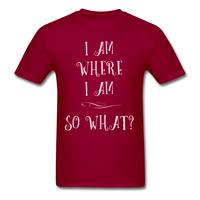 I Am Where I Am - Unisex - dark red