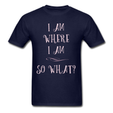 I Am Where I Am - Unisex - navy