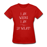 I Am Where I Am - Women's - red