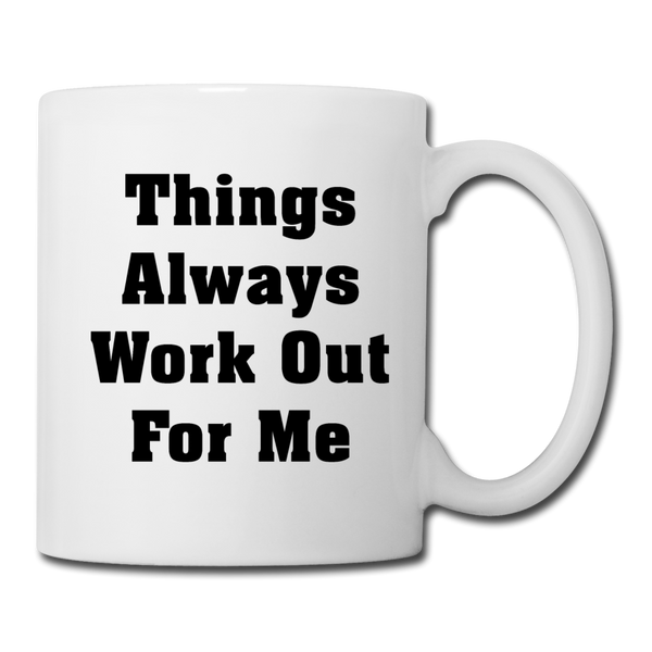 Things Always Work Out - 2 - Mug - white