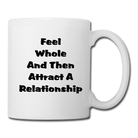 Feel Good and Then Attract A Relationship - Mug2 - white