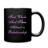 Feel Whole and Then Attract a Relationship - Black Mug2 - black