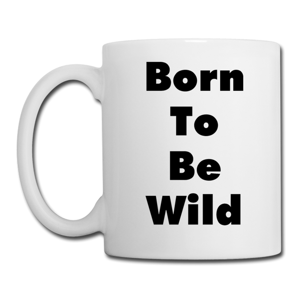 Born to Be Wild #2 - Mug2 - white