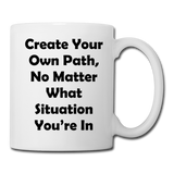 Create Your Own Path #2 - Mug - white