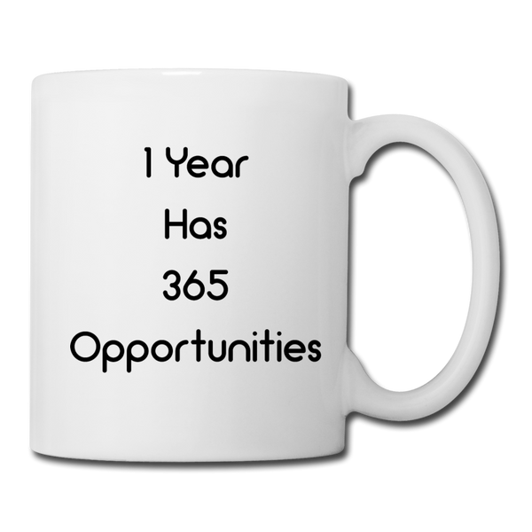 1 Year Has 365 Opportunities - white