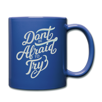 Don't Be Afraid to Try - Mug - royal blue