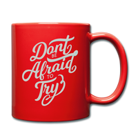 Don't Be Afraid to Try - Mug - red