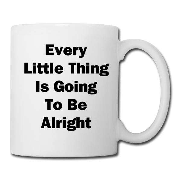 Every Little Thing is Going to Be Alright #2 - Mug - white