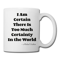 I Am Certain #2 - Mug - white