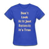 Don't Look At It - Women's - royal blue