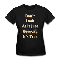 Don't Look At It - Women's - black