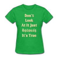 Don't Look At It - Women's - bright green