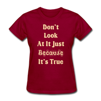 Don't Look At It - Women's - dark red