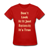 Don't Look At It - Women's - red