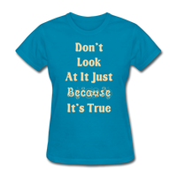 Don't Look At It - Women's - turquoise