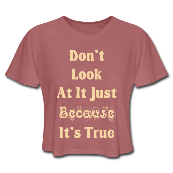 Don't Look At It - Cropped Women's - mauve