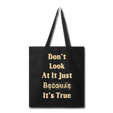 Don't Look At It - Tote - black