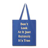 Don't Look At It - Tote - royal blue