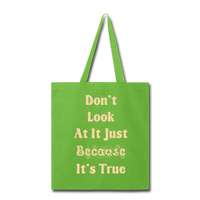 Don't Look At It - Tote - lime green
