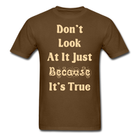Dont Look At It - Unisex - brown