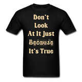 Dont Look At It - Unisex - black